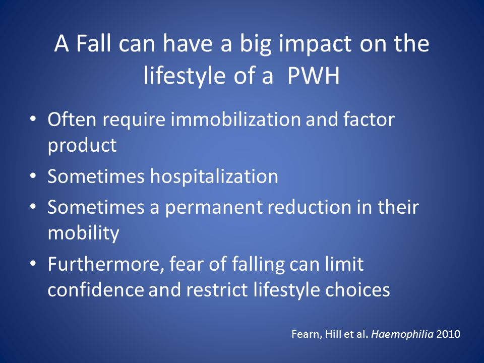 A Fall can have a big impact on the lifestyle of a PWH