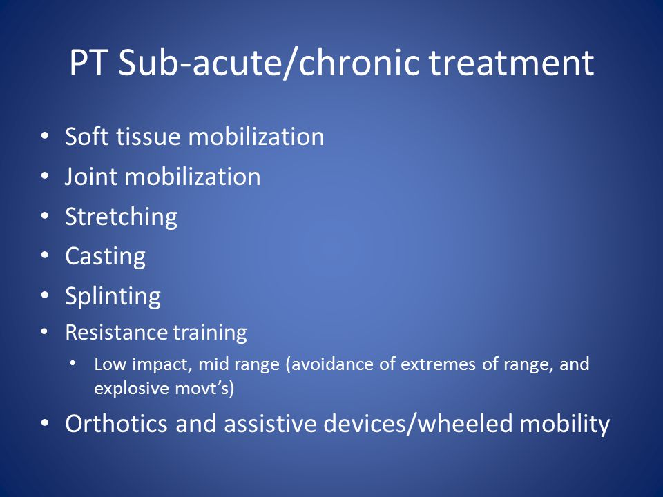 PT Sub-acute/chronic treatment