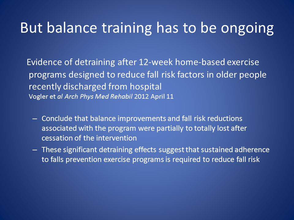But balance training has to be ongoing