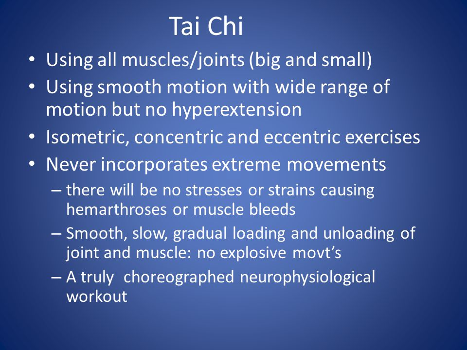 Tai Chi Using all muscles/joints (big and small)
