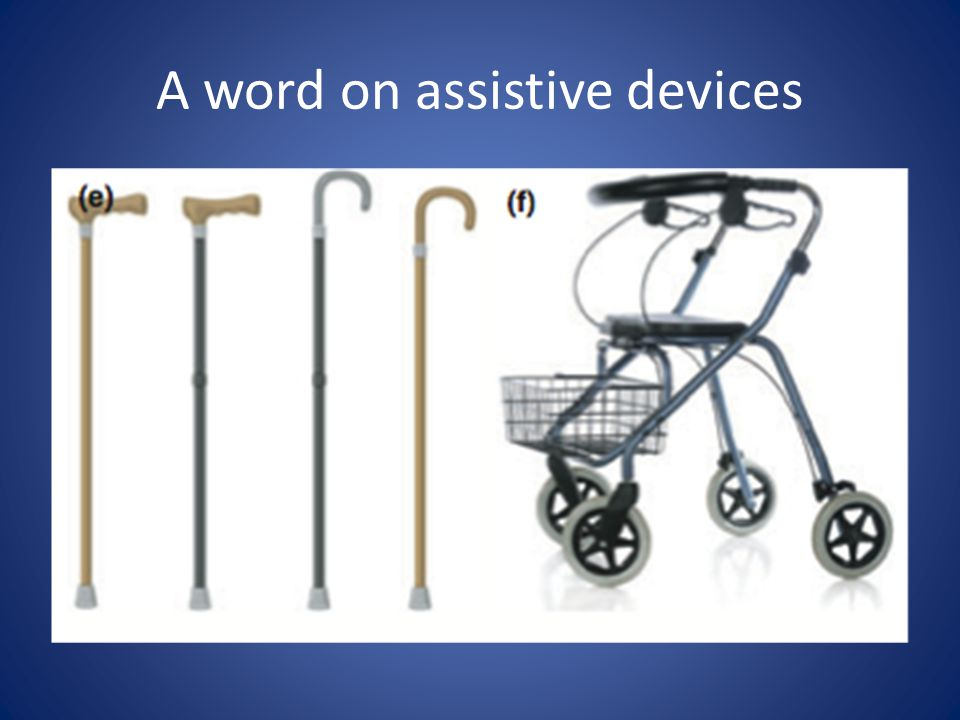 A word on assistive devices