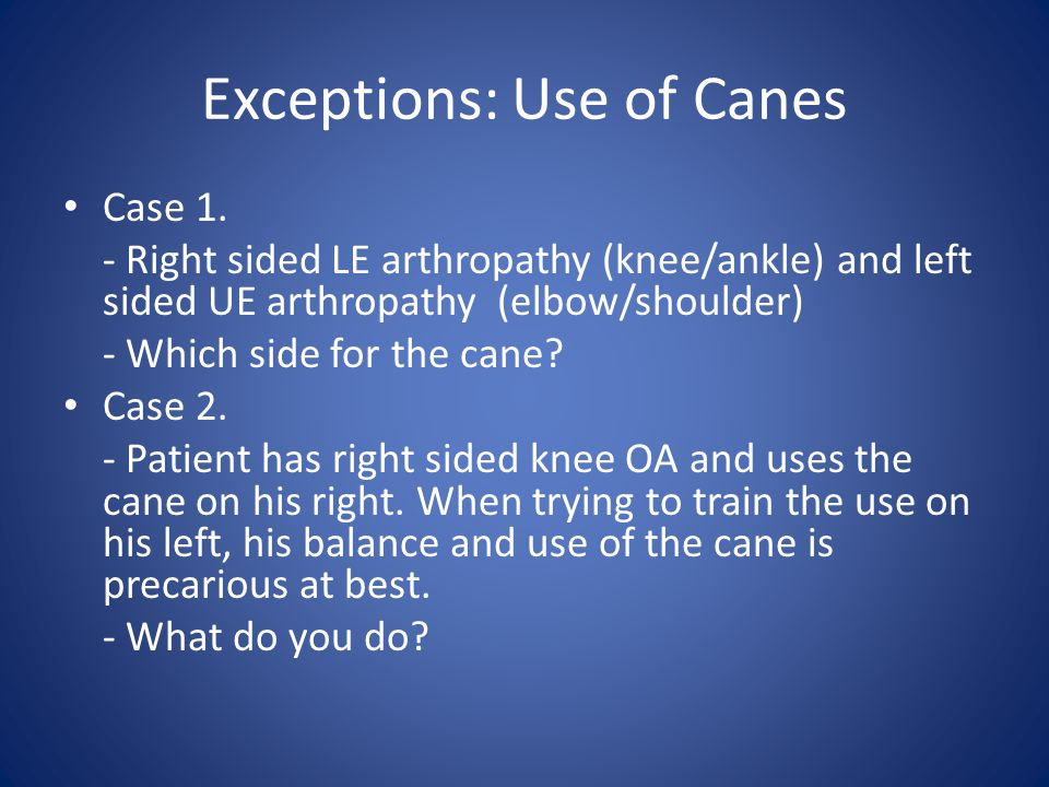 Exceptions: Use of Canes
