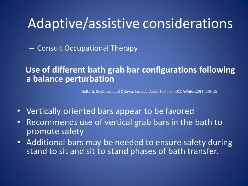 Adaptive/assistive considerations
