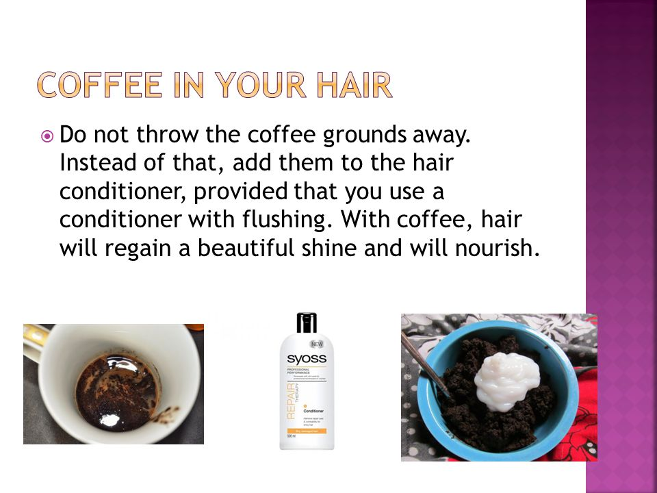 coffee in your hair