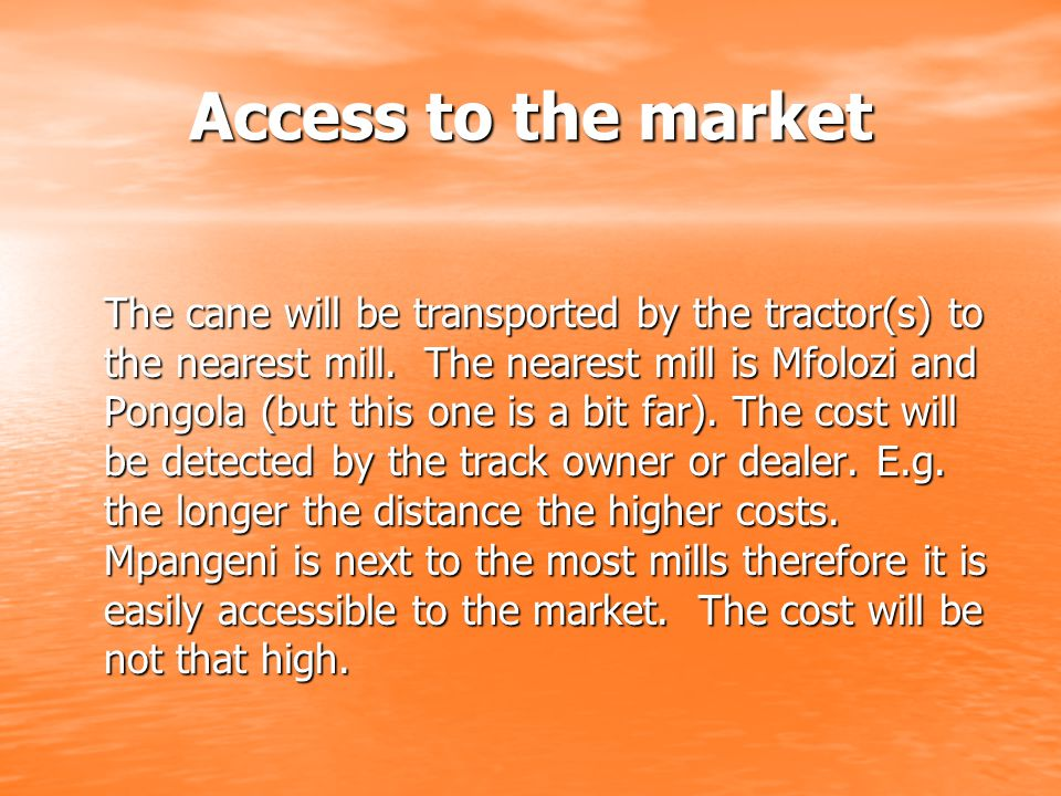 Access to the market