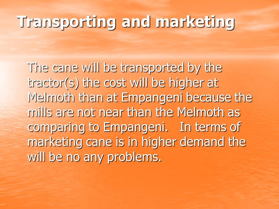 Transporting and marketing