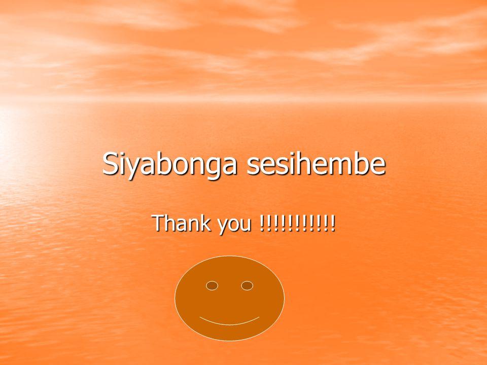 Siyabonga sesihembe Thank you !!!!!!!!!!!
