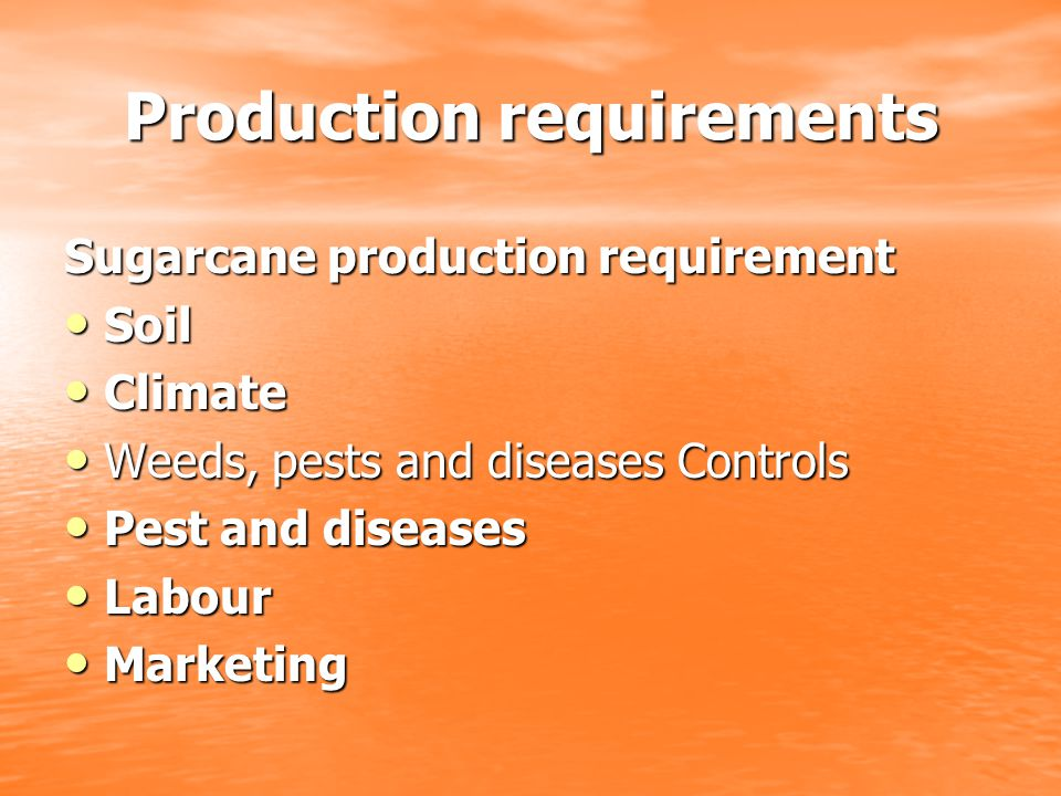 Production requirements