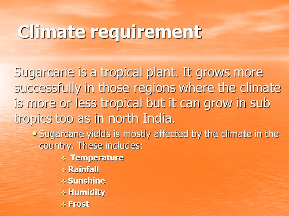 Climate requirement
