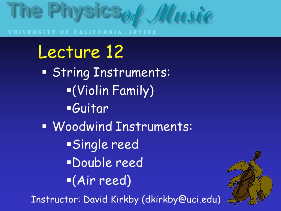 Lecture 12 String Instruments: (Violin Family) Guitar