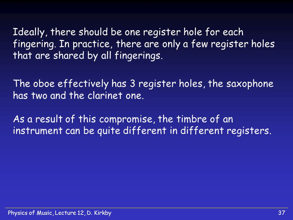 Ideally, there should be one register hole for each fingering