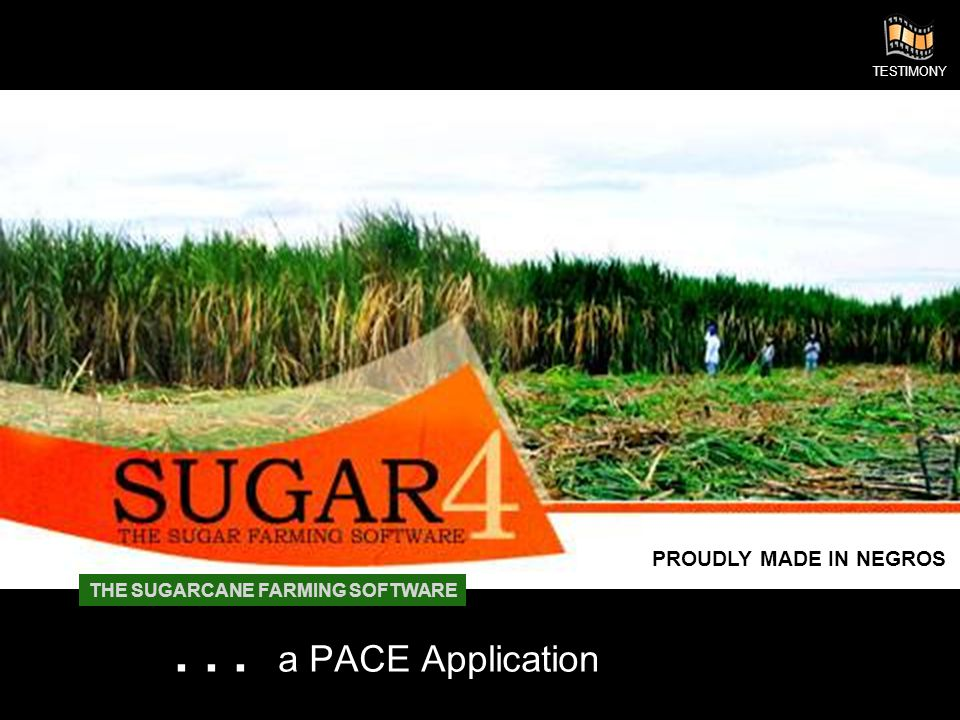 . . . a PACE Application PROUDLY MADE IN NEGROS