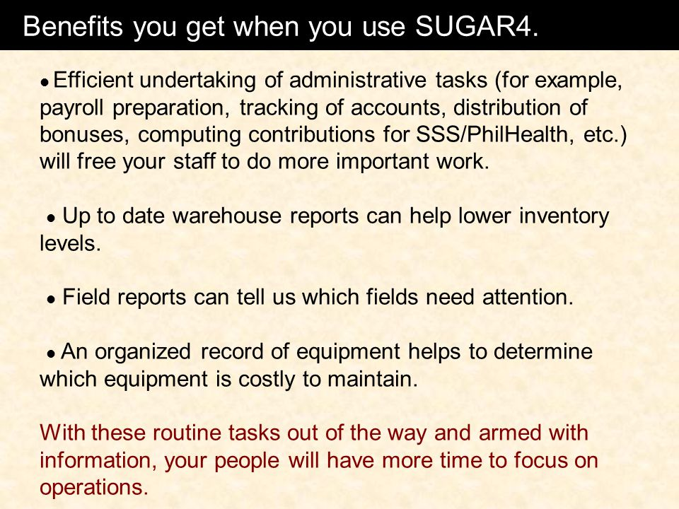 Benefits you get when you use SUGAR4.