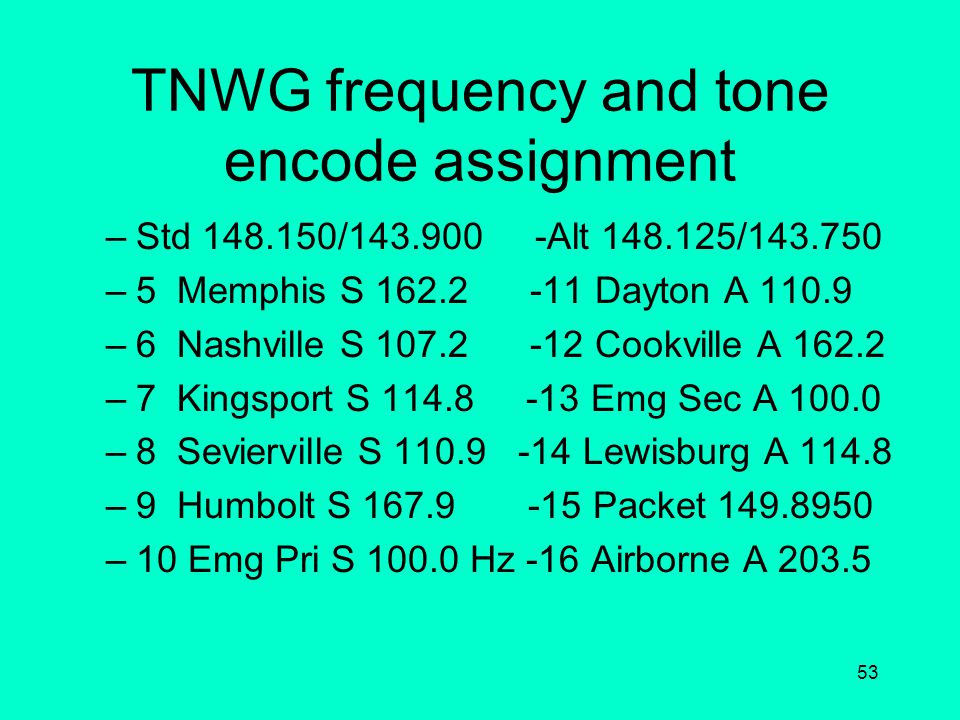 TNWG frequency and tone encode assignment