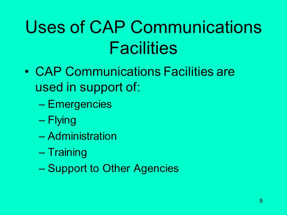Uses of CAP Communications Facilities