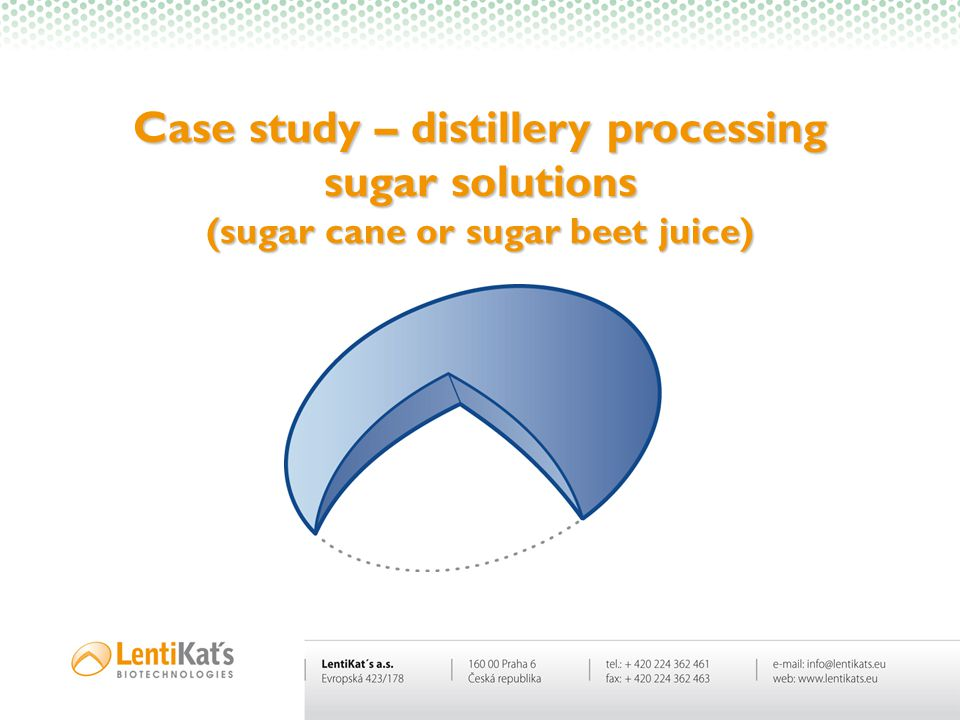 Case study – distillery processing sugar solutions (sugar cane or sugar beet juice)