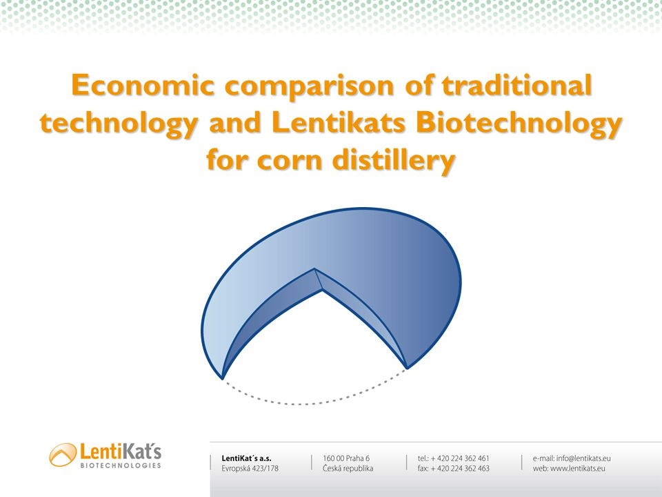 Economic comparison of traditional technology and Lentikats Biotechnology for corn distillery