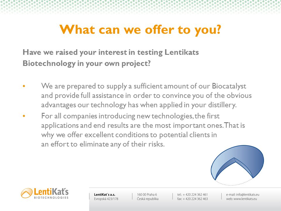 What can we offer to you Have we raised your interest in testing Lentikats. Biotechnology in your own project