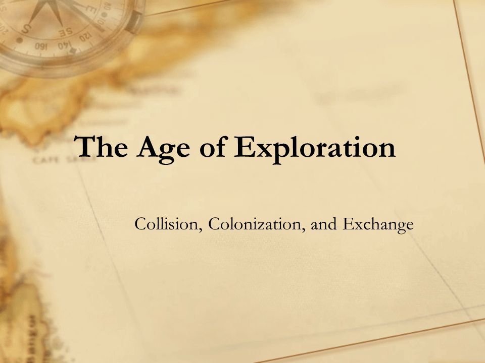 Collision, Colonization, and Exchange