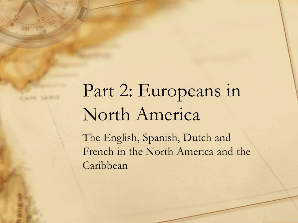 Part 2: Europeans in North America