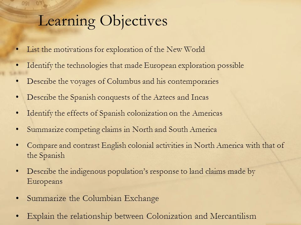 Learning Objectives Summarize the Columbian Exchange