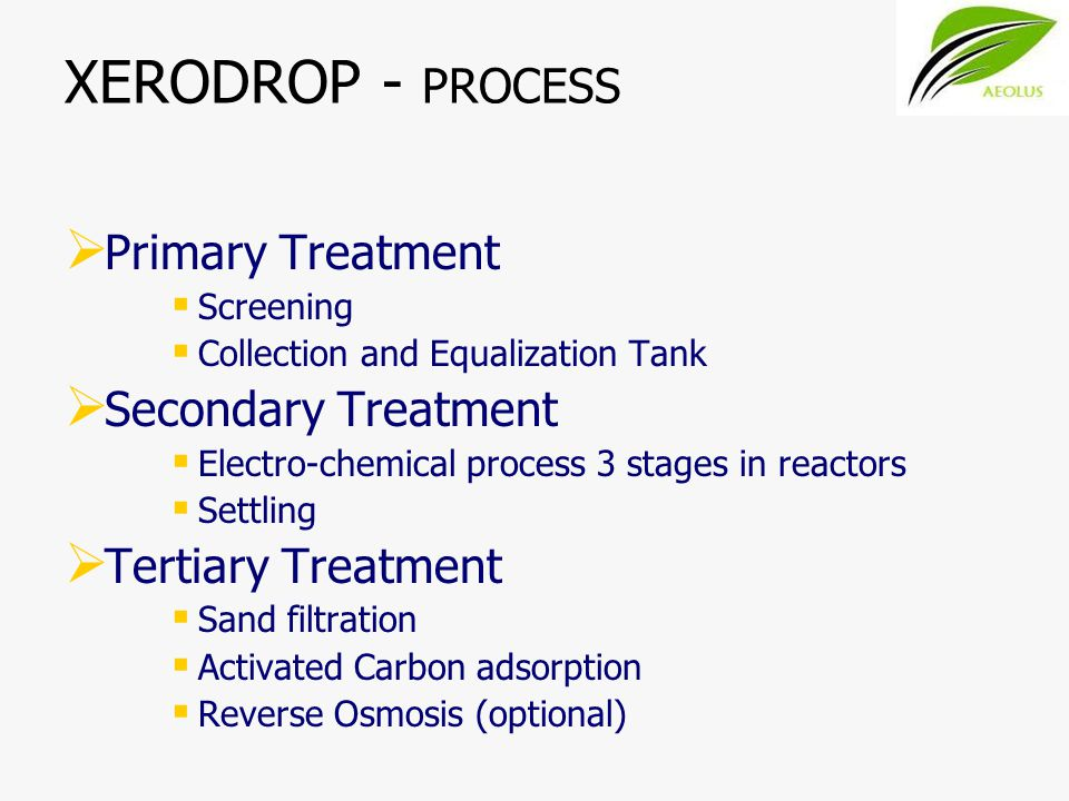 XERODROP - PROCESS Primary Treatment Secondary Treatment