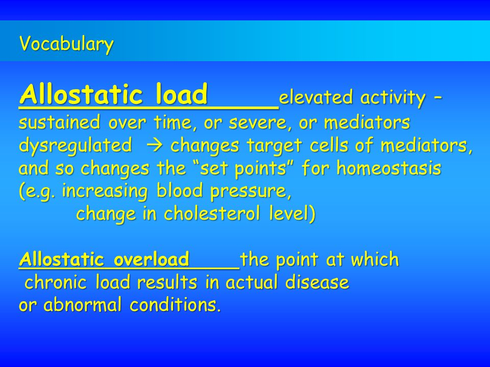 Allostatic load elevated activity –