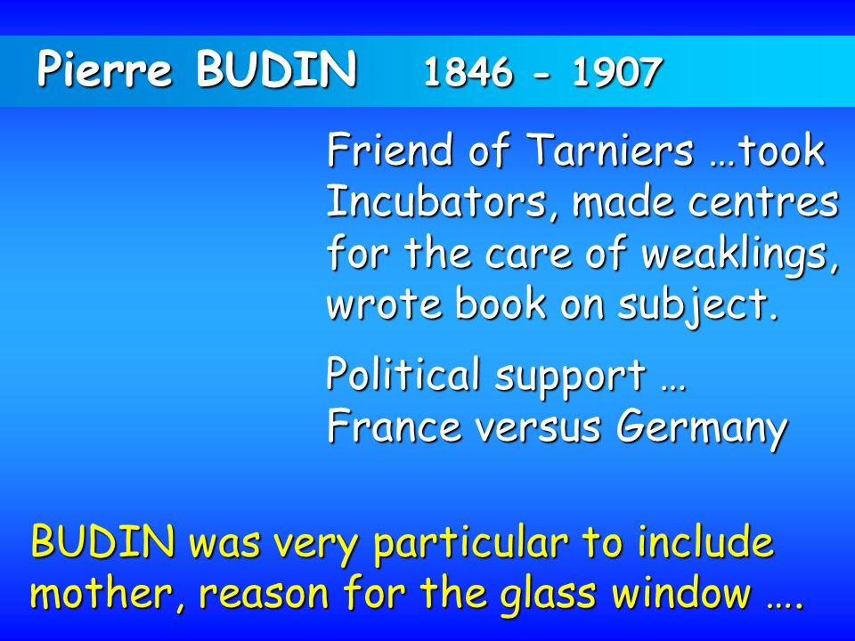 Pierre BUDIN 1846 - 1907 Friend of Tarniers …took