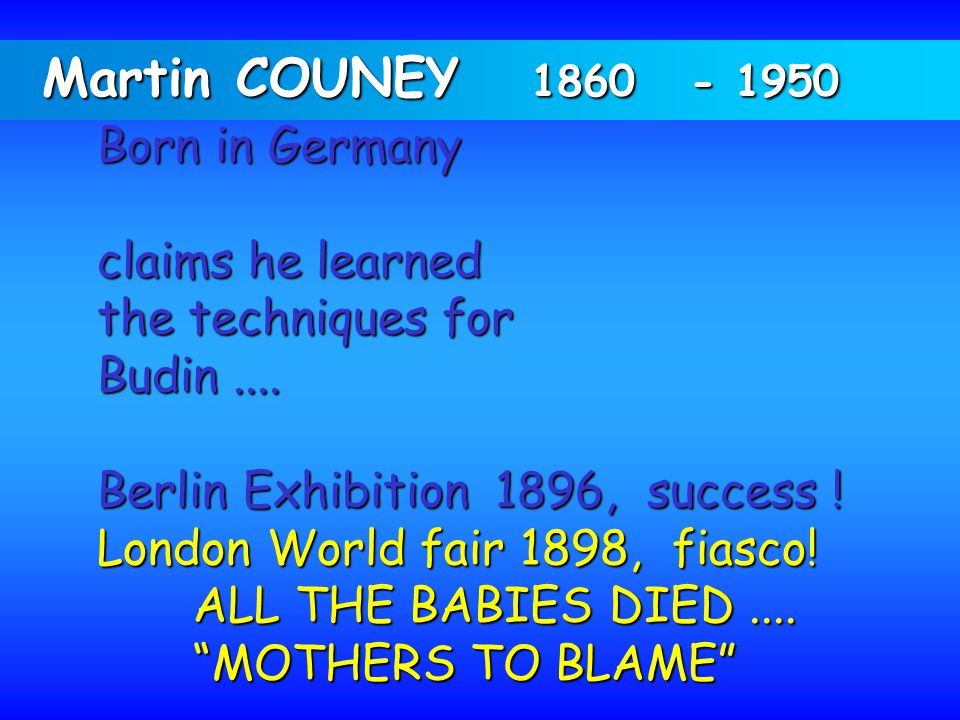 Martin COUNEY 1860 - 1950 Born in Germany claims he learned