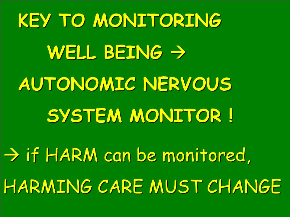 KEY TO MONITORING WELL BEING  AUTONOMIC NERVOUS.
