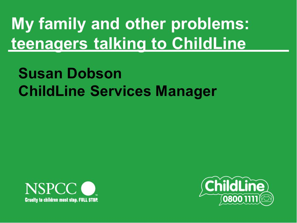 My family and other problems: teenagers talking to ChildLine