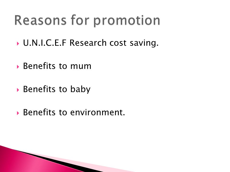Reasons for promotion U.N.I.C.E.F Research cost saving.