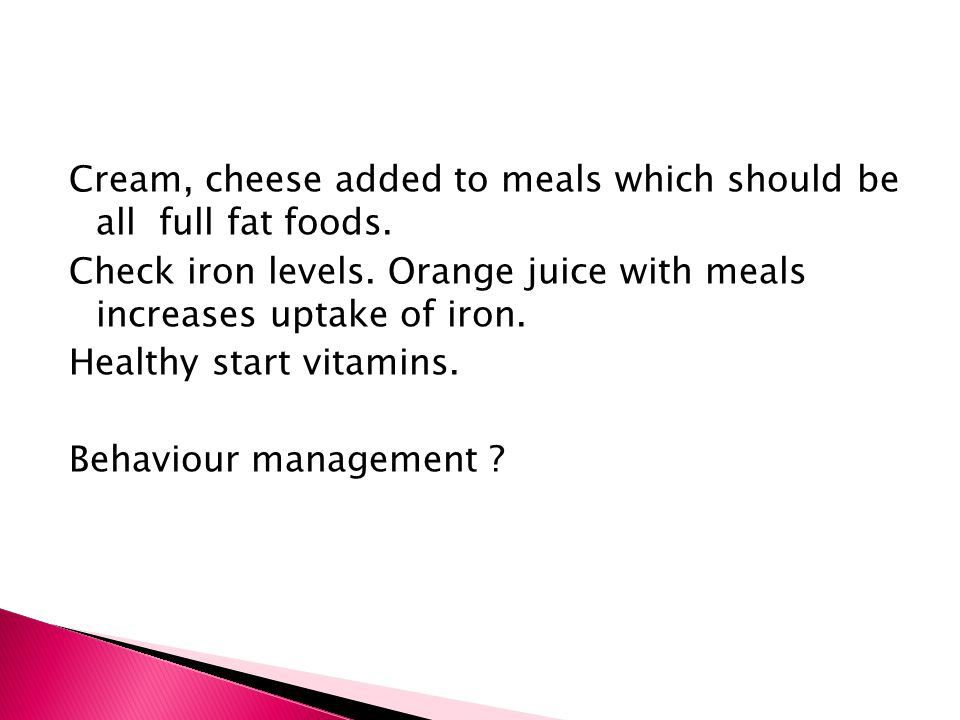 Cream, cheese added to meals which should be all full fat foods.