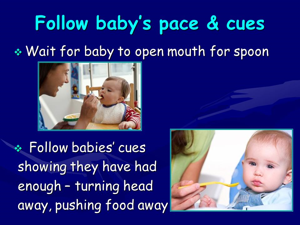 Follow baby's pace & cues
