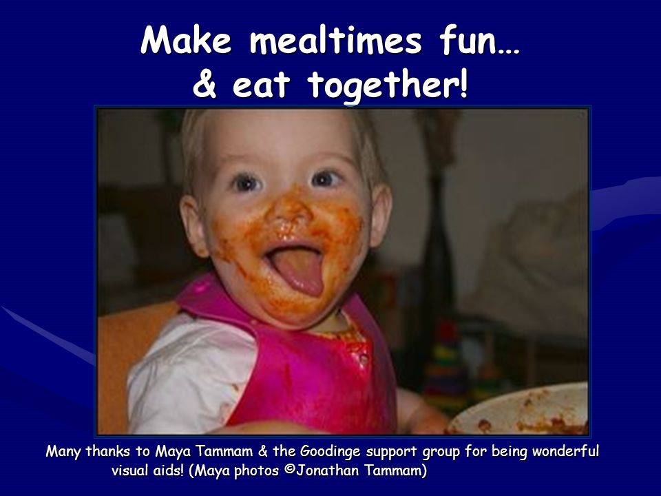 Make mealtimes fun… & eat together!
