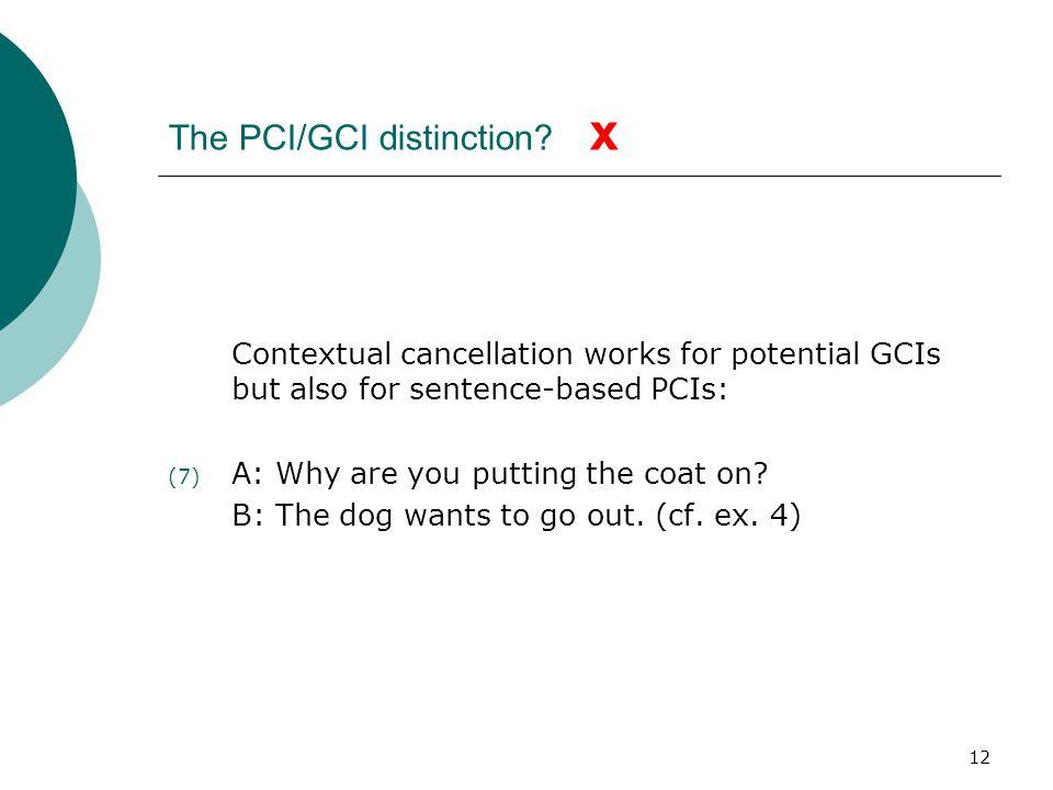 The PCI/GCI distinction x