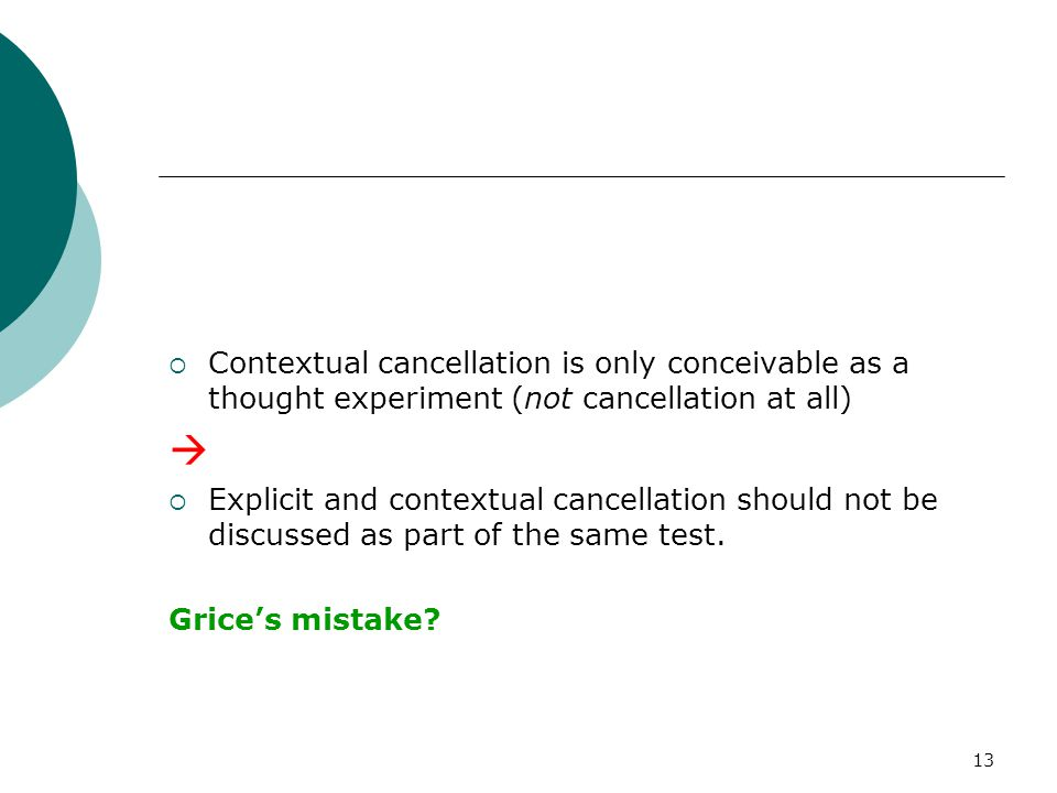 Contextual cancellation is only conceivable as a thought experiment (not cancellation at all)