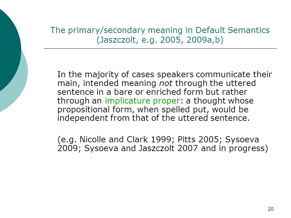 The primary/secondary meaning in Default Semantics (Jaszczolt, e. g