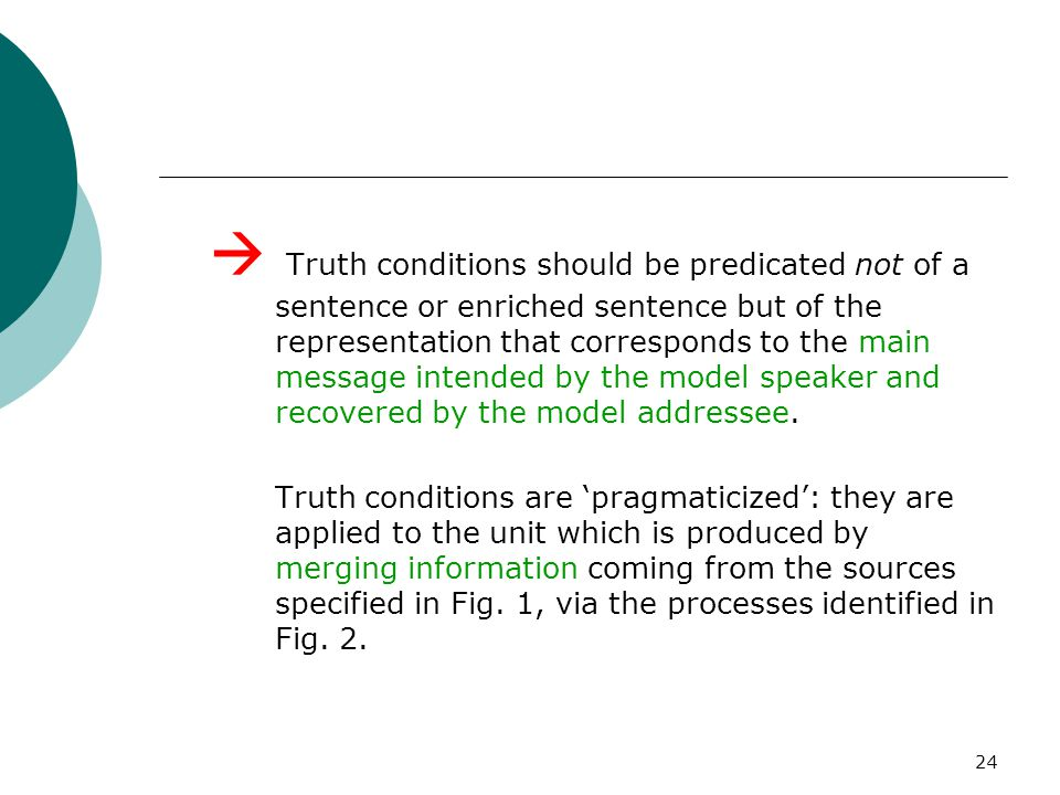  Truth conditions should be predicated not of a