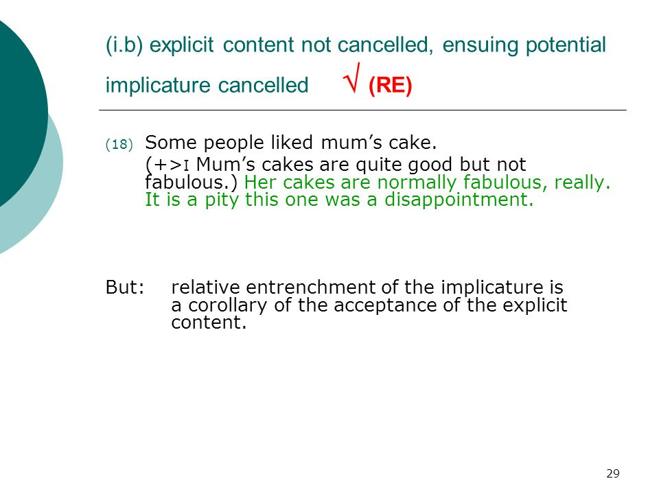 (i.b) explicit content not cancelled, ensuing potential implicature cancelled  (RE)