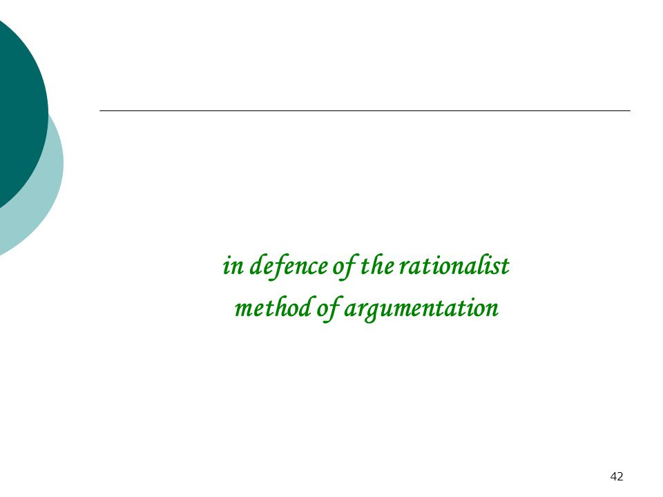 in defence of the rationalist method of argumentation