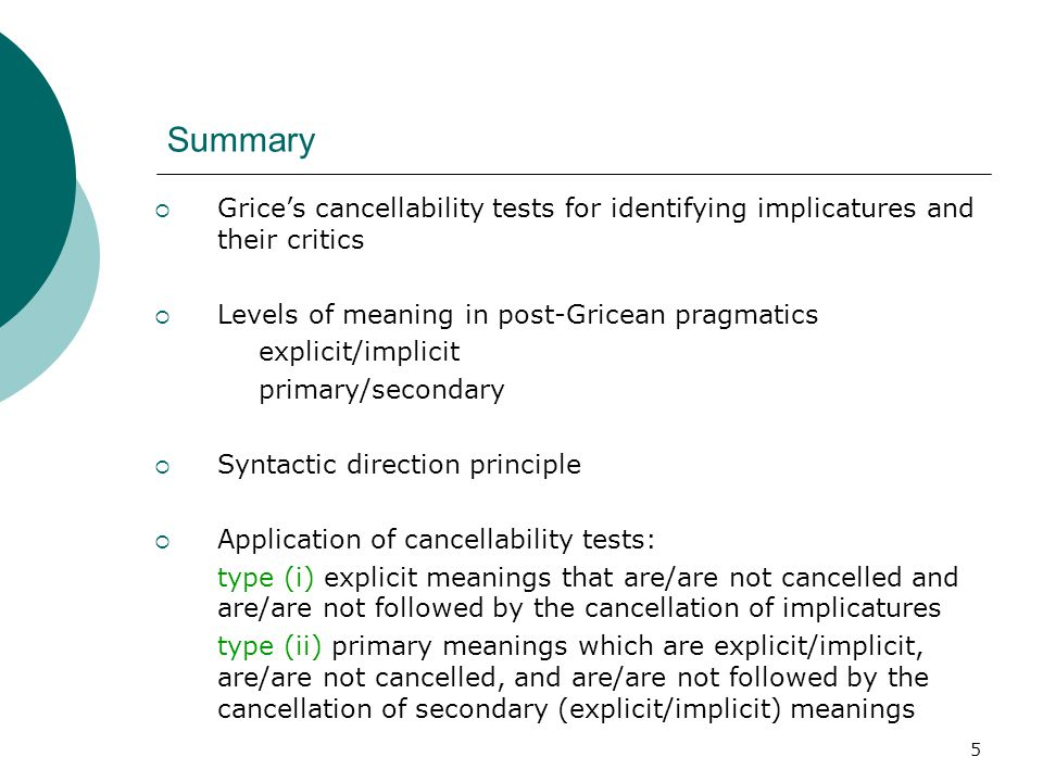 Summary Grice's cancellability tests for identifying implicatures and their critics. Levels of meaning in post-Gricean pragmatics.