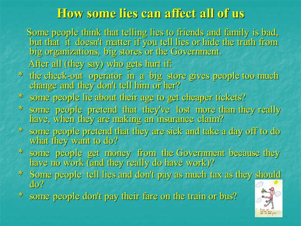 How some lies can affect all of us