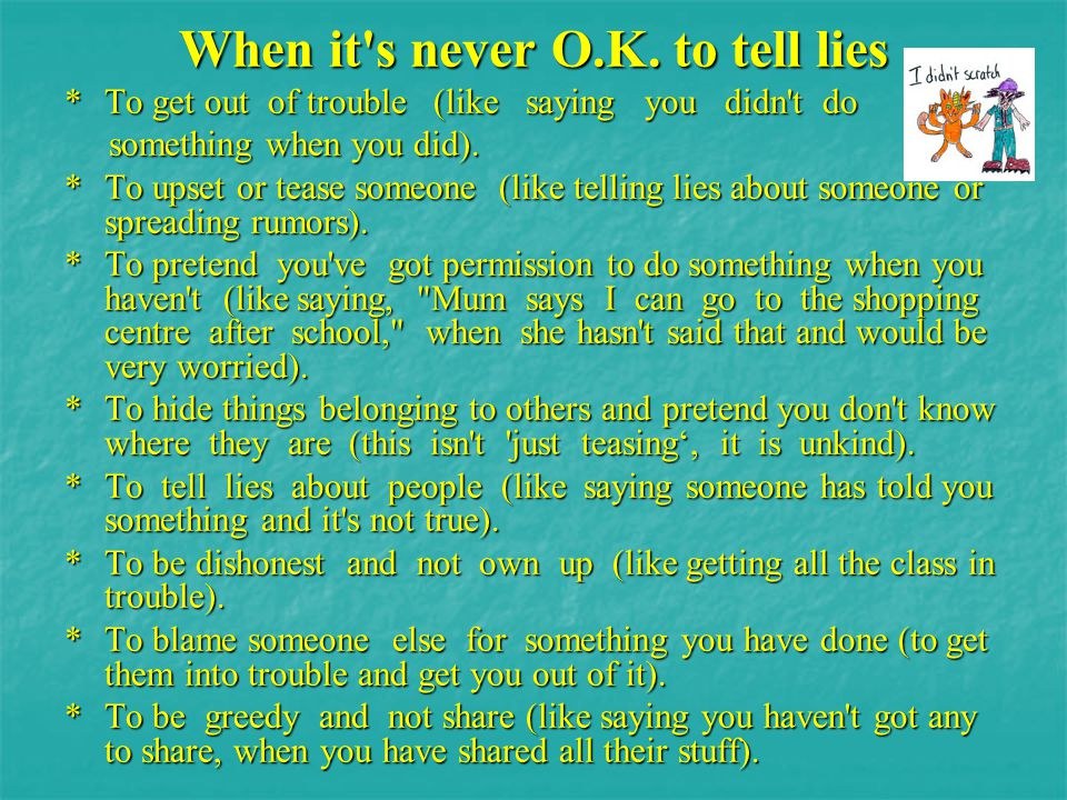 When it s never O.K. to tell lies