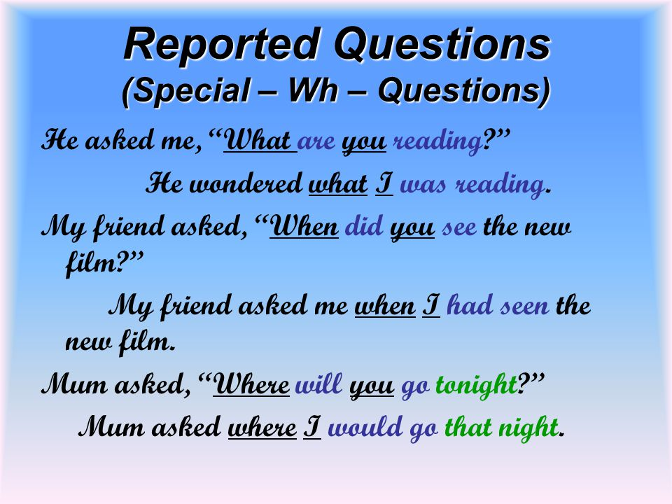 Reported Questions (Special – Wh – Questions)