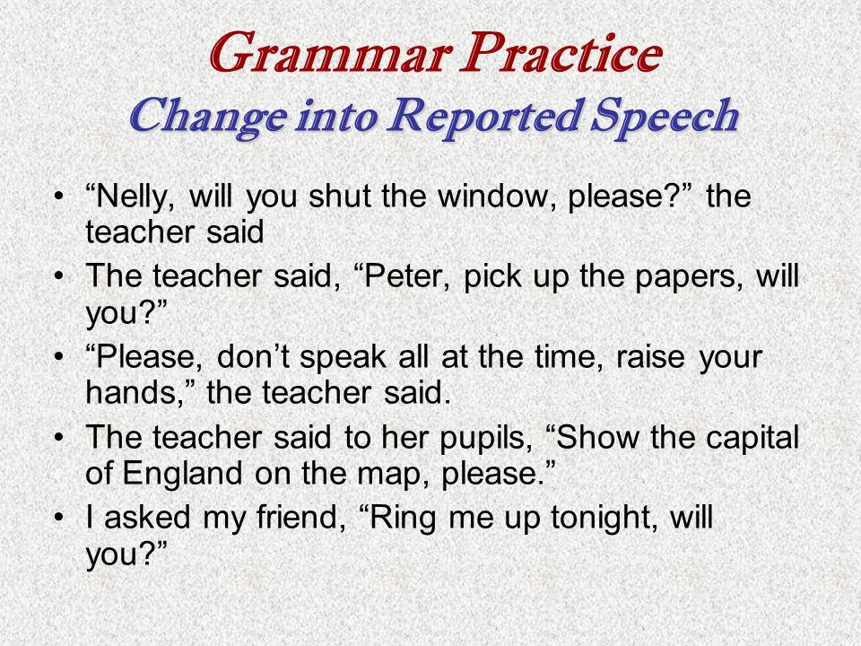 Grammar Practice Change into Reported Speech