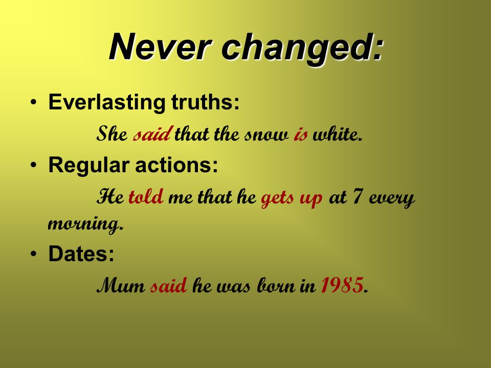 Never changed: Everlasting truths: She said that the snow is white.