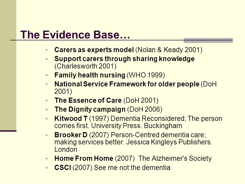 The Evidence Base… Carers as experts model (Nolan & Keady 2001)