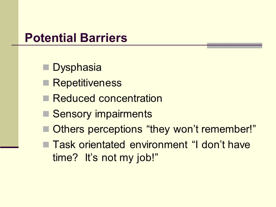Potential Barriers Dysphasia Repetitiveness Reduced concentration