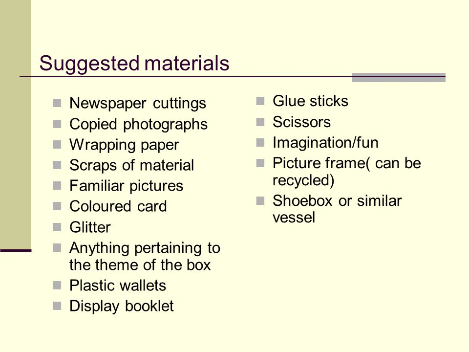 Suggested materials Glue sticks Newspaper cuttings Scissors